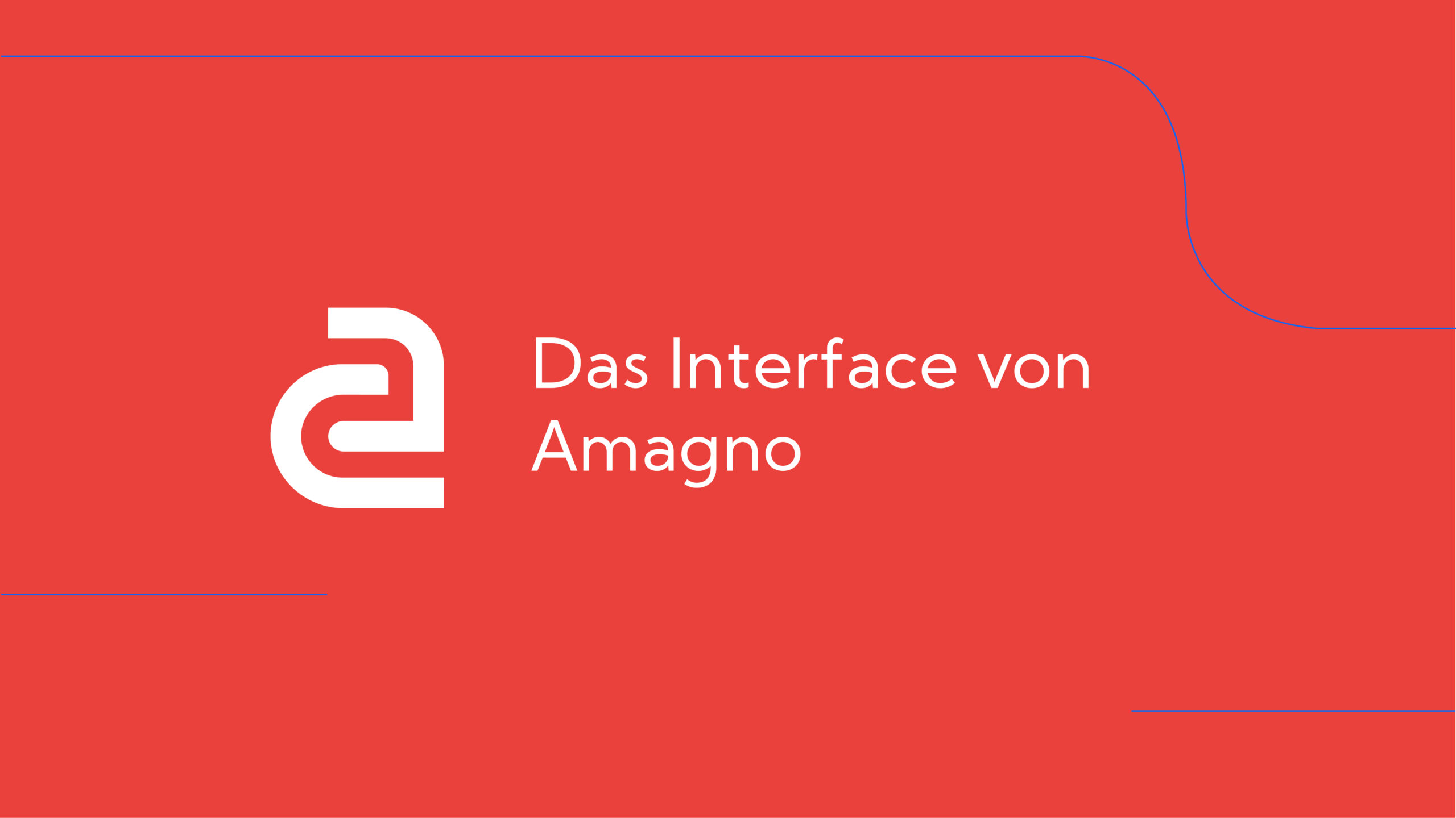 How-To: AMAGNO Basics – Das Interface