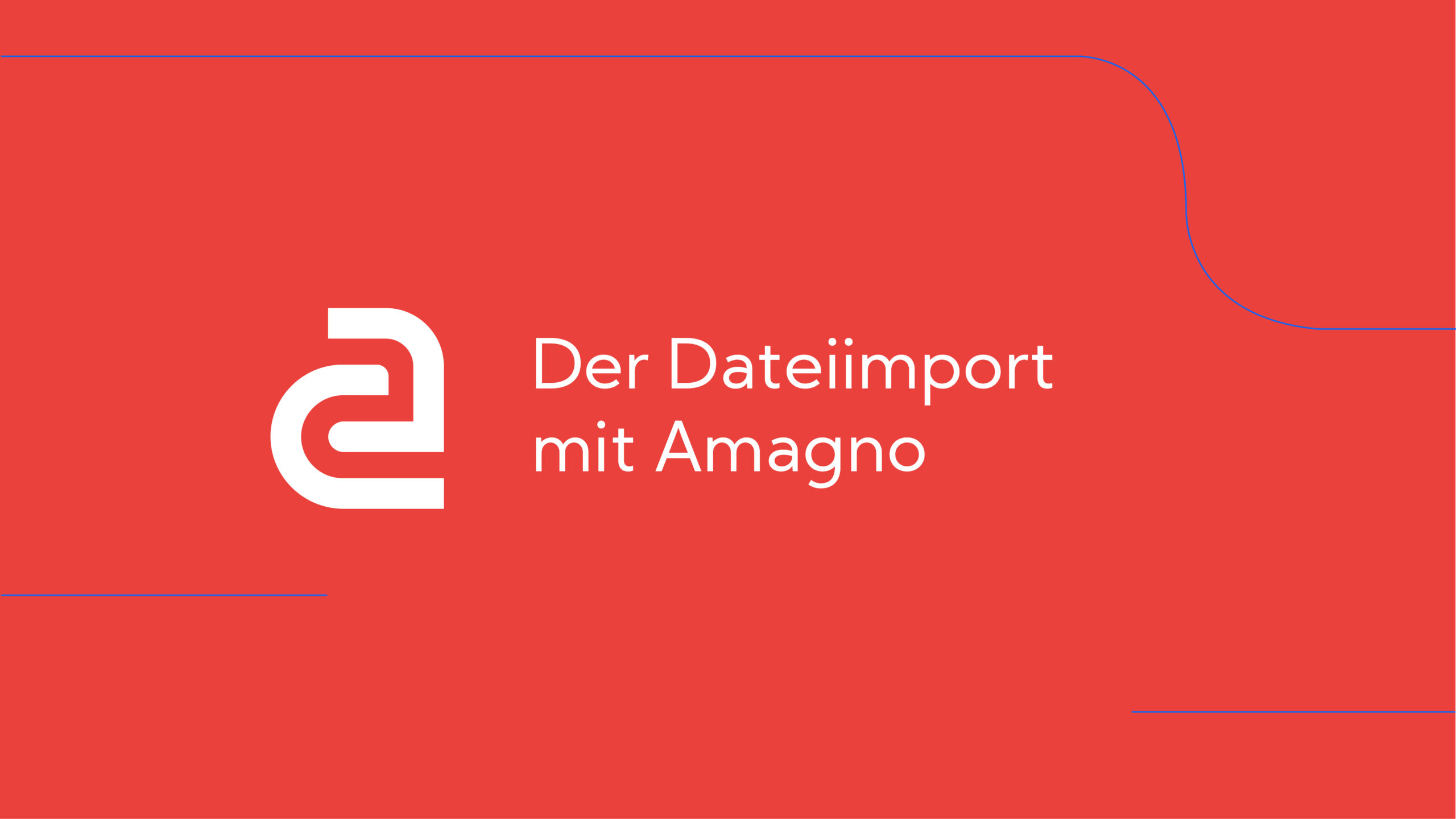 How-To: AMAGNO Basics – Dateiimport