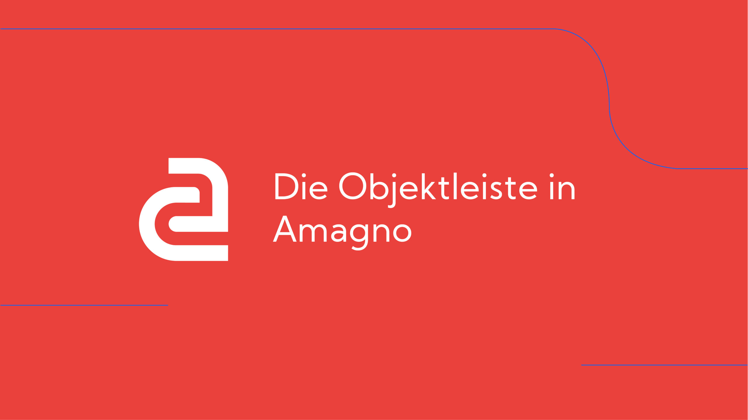 How-To: AMAGNO Basics – Objektleiste