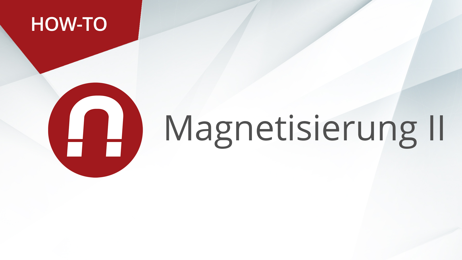 HOW-TO: AMAGNO ADVANCED – MAGNETISIERUNG (Teil 2)