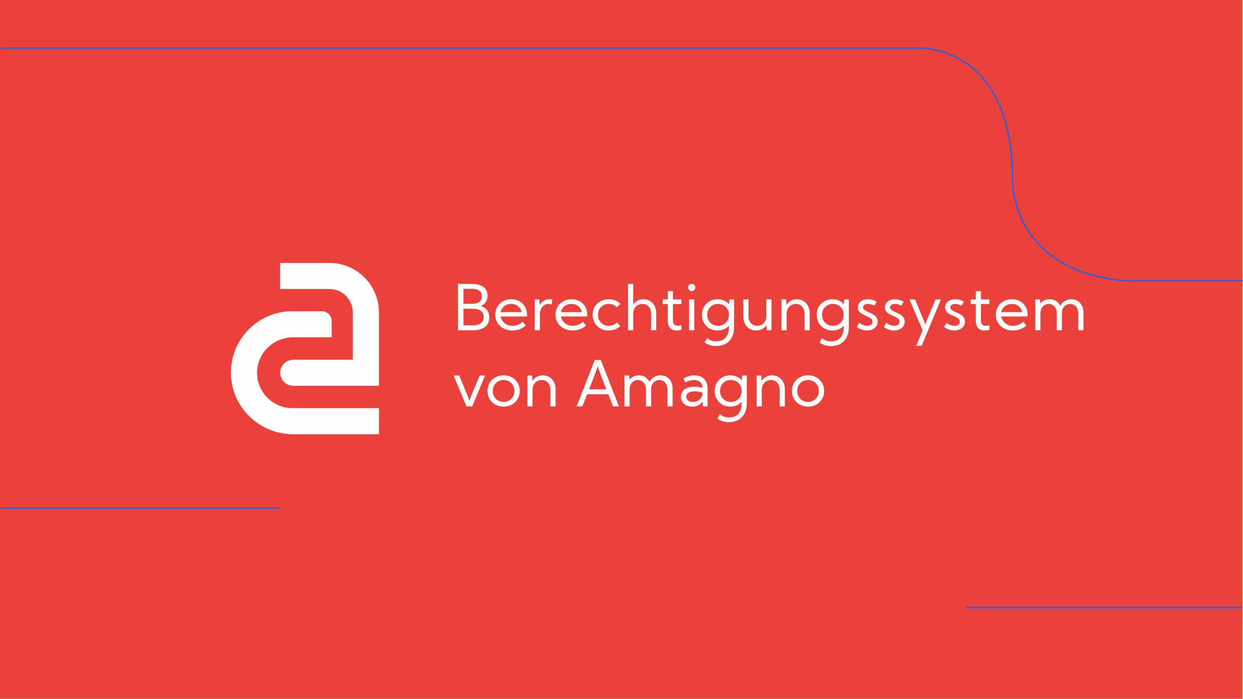 How-To: Amagno Advanced – Berechtigungen (Intro)
